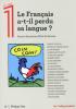 Le français a-t-il- perdu sa langue ?