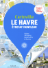 Le Havre, Etretat, Honfleur