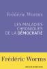Worms : Les maladies chroniques de la démocratie