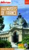 France : Les plus beaux musées de France 2019