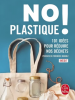 No plastique ! 101 idées pour réduite nos déchets