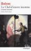 Balzac : Le Chef-d'oeuvre inconnu et autres nouvelles
