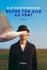 Audoin-Rouzeau : Ouvre ton aile au vent