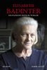 Badinter : Les passions intellectuelles