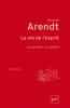 Arendt : La vie de l'esprit : La pensée. Le vouloir
