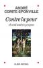 Comte-Sponville : Contre la peur et cent autres propos