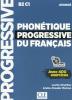 PHONÉTIQUE progressive du français : niveau avancé B2-C1  : avec 400 exercices