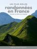 Les plus belles randonnées en France : à pied, à vélo, en kayac