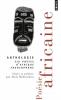 Poésie africaine. Six poètes d'Afrique francophone anthologie poésie