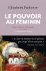 Badinter : Le pouvoir au féminin. Marie-Thérèse d'Autriche (1770-1780)