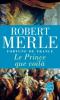 Merle : Fortune de France 04 : Le Prince que voilà