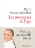Servan-Schreiber : Les promesses de l'âge