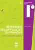 Repertoire des difficultés du français. Vérifier, comprendre, appliquer
