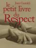 Gastaldi : Le petit livre du Respect