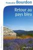 Bourdon : Retour au pays bleu