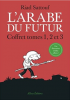 Sattouf : L'Arabe du futur (coffret) : Une jeunesse au Moyen-Orient