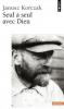 Korczak : Seul à seul avec Dieu. Ou prières de ceux qui ne prient jamais