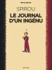 """Bravo : Spirou : Le journal d'un l'ingénu (précédé de """"La Loi du plus fort"""")"""