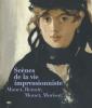 Szènes de la vie impressionnistes. Manet, Renoir, Monet, Morisot...