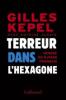 Kepel : Terreur dans l'Hexagone. Genèse du djihad français
