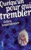 Legardinier : Quelqu'un pour qui trembler