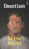 Louis : Qui a tué mon père