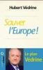 Védrine : Sauver l'Europe
