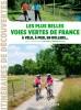Les plus belles voies vertes de France - A vélo, à pied, en rollers... (2016)